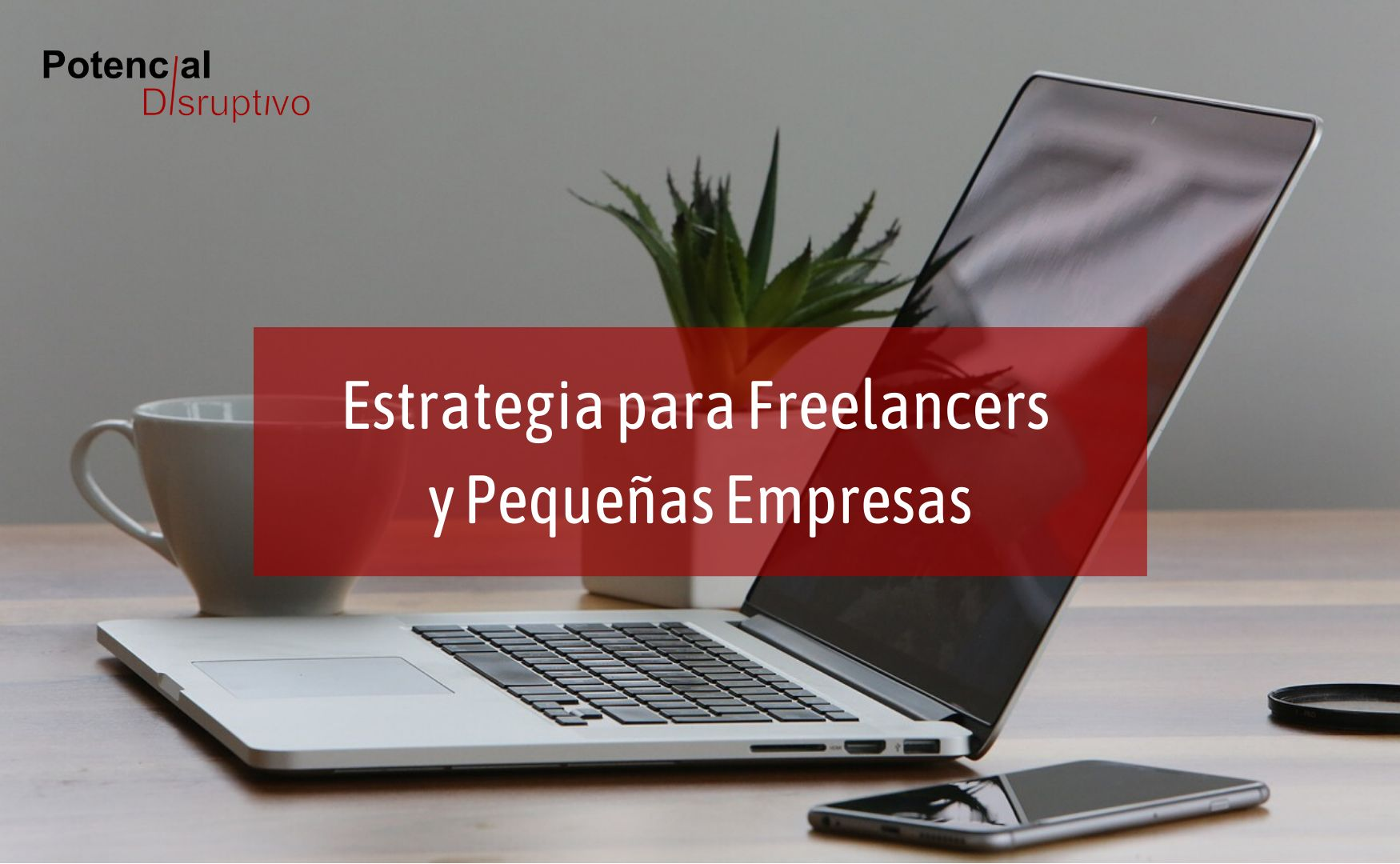 Estrategia para freelancers y pequeñas empresas